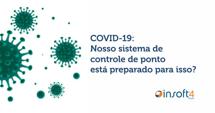 COVID-19: Nosso sistema de controle de ponto está preparado para isso?