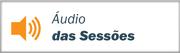 Áudio das Sessões